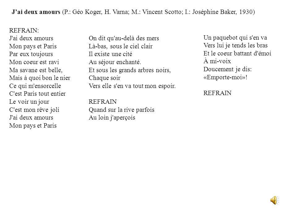 J'ai deux amours (P. : Géo Koger, H. Varna; M. : Vincent Scotto; I
