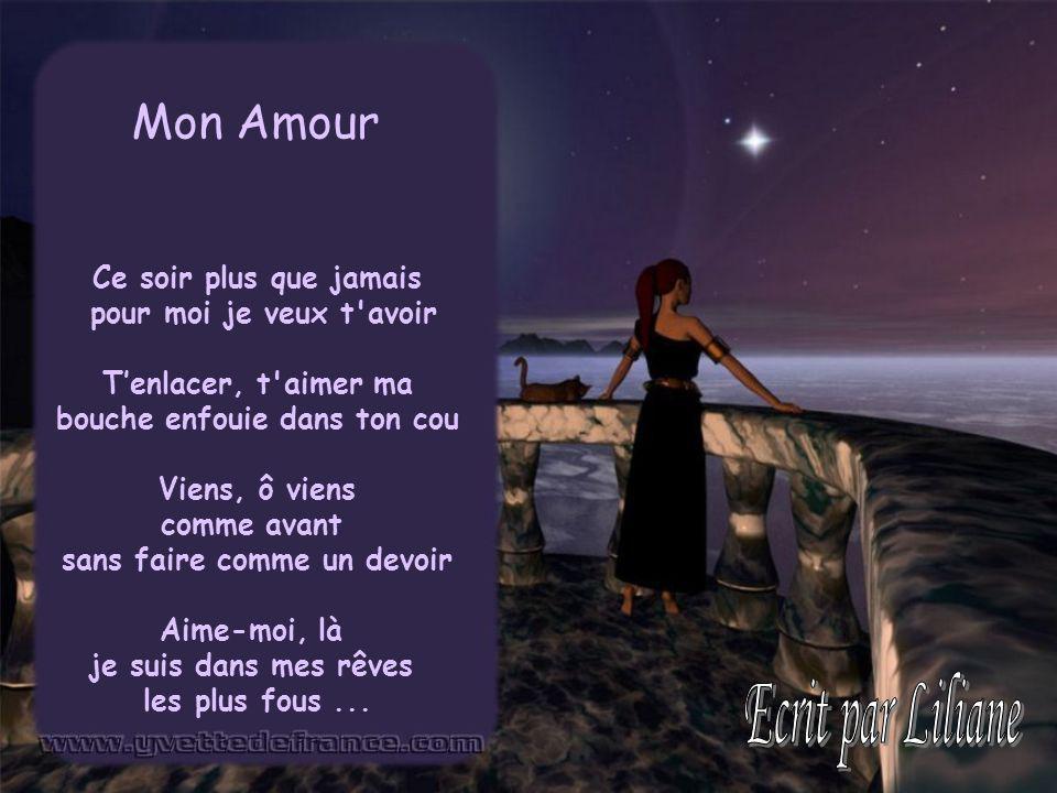 Ecrit par Liliane Mon Amour Ce soir plus que jamais