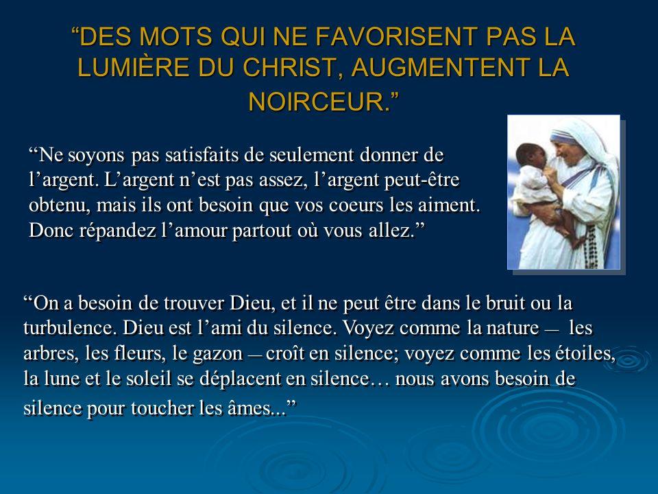 DES MOTS QUI NE FAVORISENT PAS LA LUMIÈRE DU CHRIST, AUGMENTENT LA NOIRCEUR.