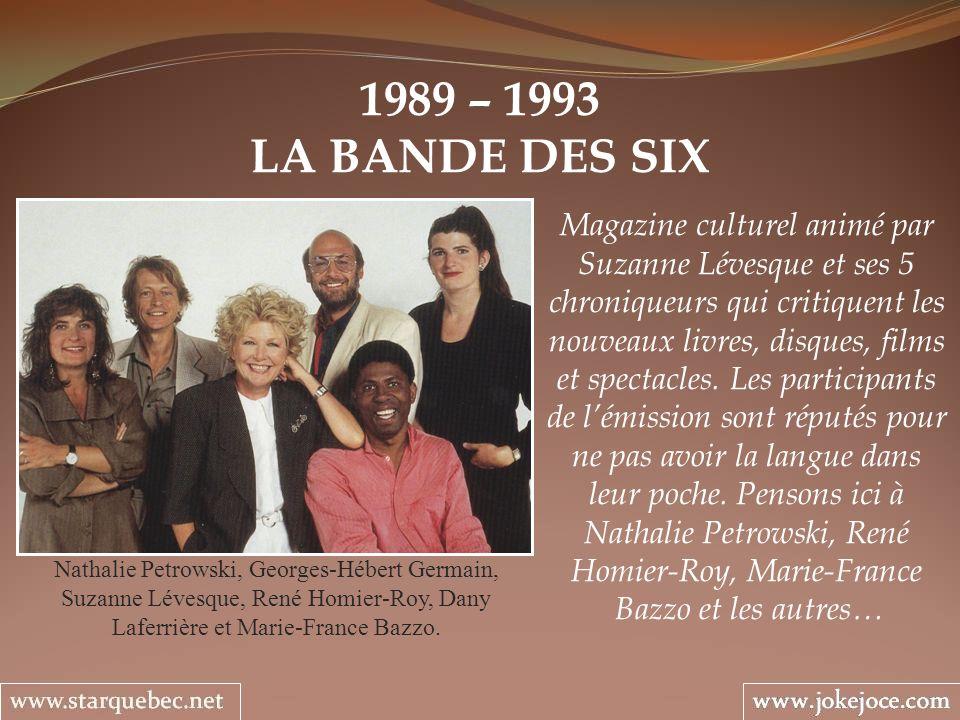 1989 – 1993 LA BANDE DES SIX.