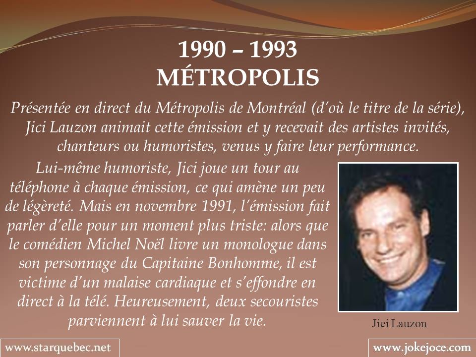 1990 – 1993 MÉTROPOLIS.