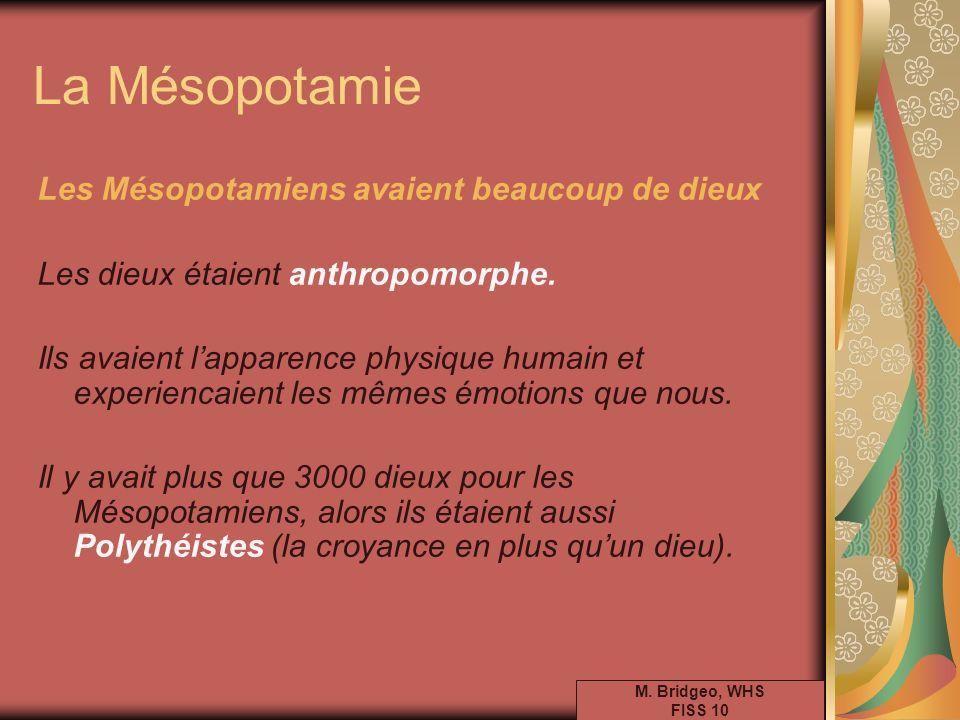 La Mésopotamie Les Mésopotamiens avaient beaucoup de dieux