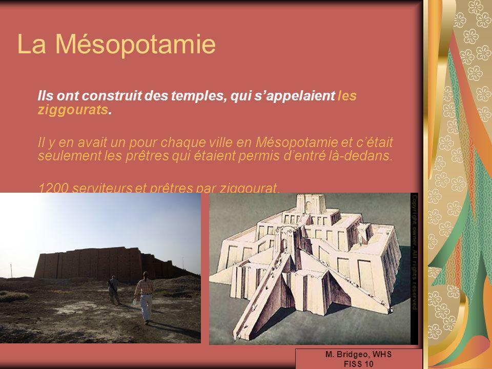 La Mésopotamie Ils ont construit des temples, qui s'appelaient les ziggourats.