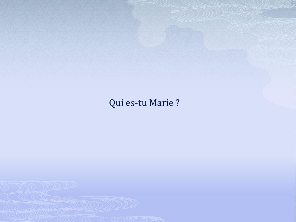 Qui es-tu Marie