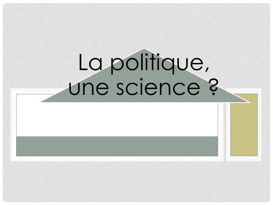 La politique, une science