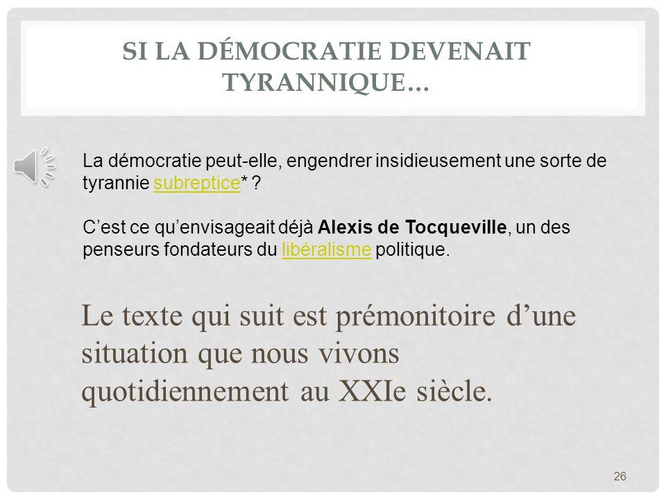 SI la démocratie devenait tyrannique…