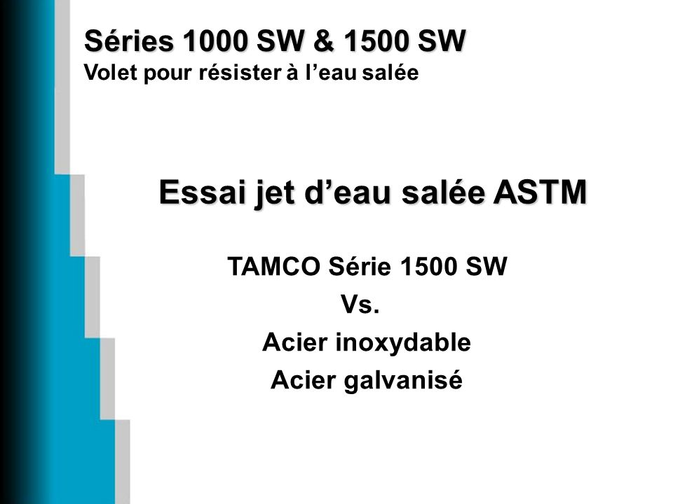 Essai jet d'eau salée ASTM