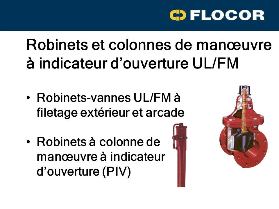 Robinets et colonnes de manœuvre à indicateur d'ouverture UL/FM