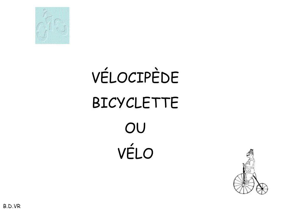 VÉLOCIPÈDE BICYCLETTE OU VÉLO