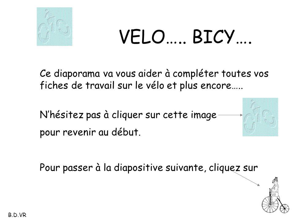VELO….. BICY…. Ce diaporama va vous aider à compléter toutes vos fiches de travail sur le vélo et plus encore…..