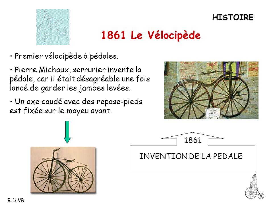 1861 Le Vélocipède HISTOIRE Premier vélocipède à pédales.