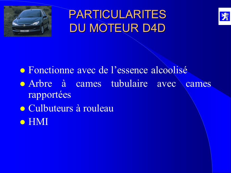 PARTICULARITES DU MOTEUR D4D