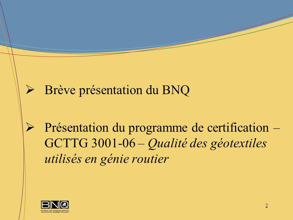 Brève présentation du BNQ