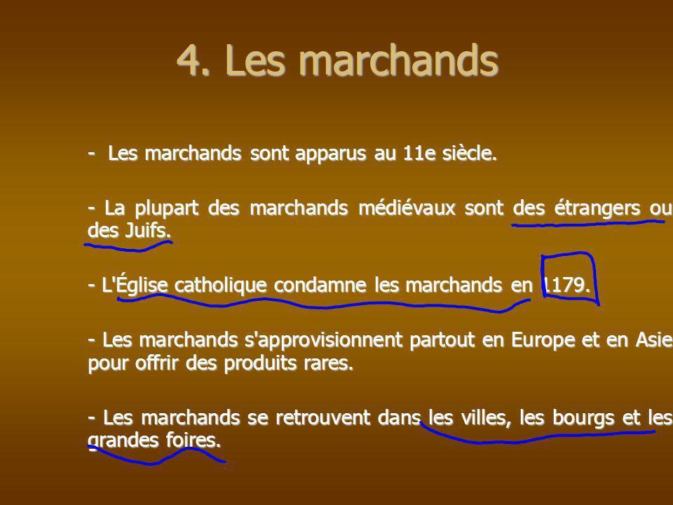 4. Les marchands - Les marchands sont apparus au 11e siècle.