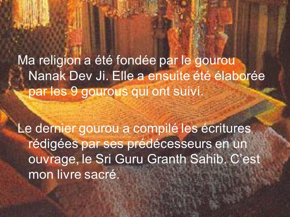 Ma religion a été fondée par le gourou Nanak Dev Ji