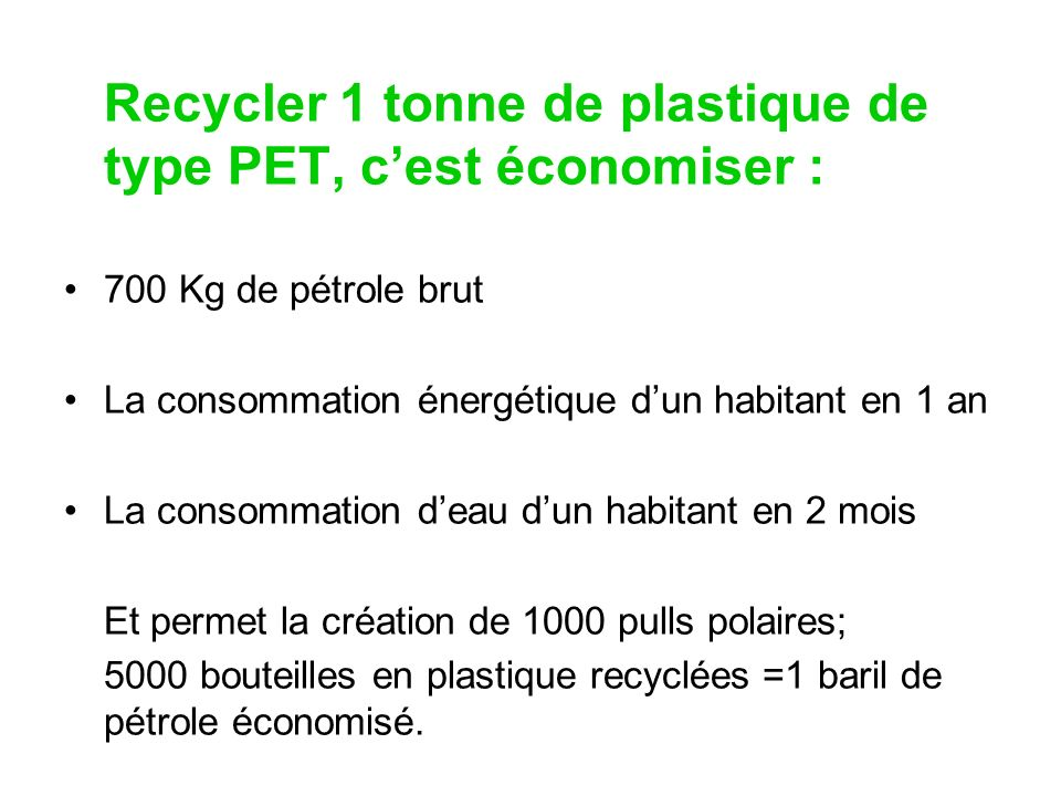 Recycler 1 tonne de plastique de type PET, c'est économiser :