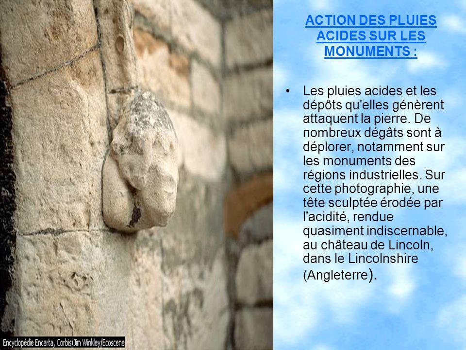 ACTION DES PLUIES ACIDES SUR LES MONUMENTS :