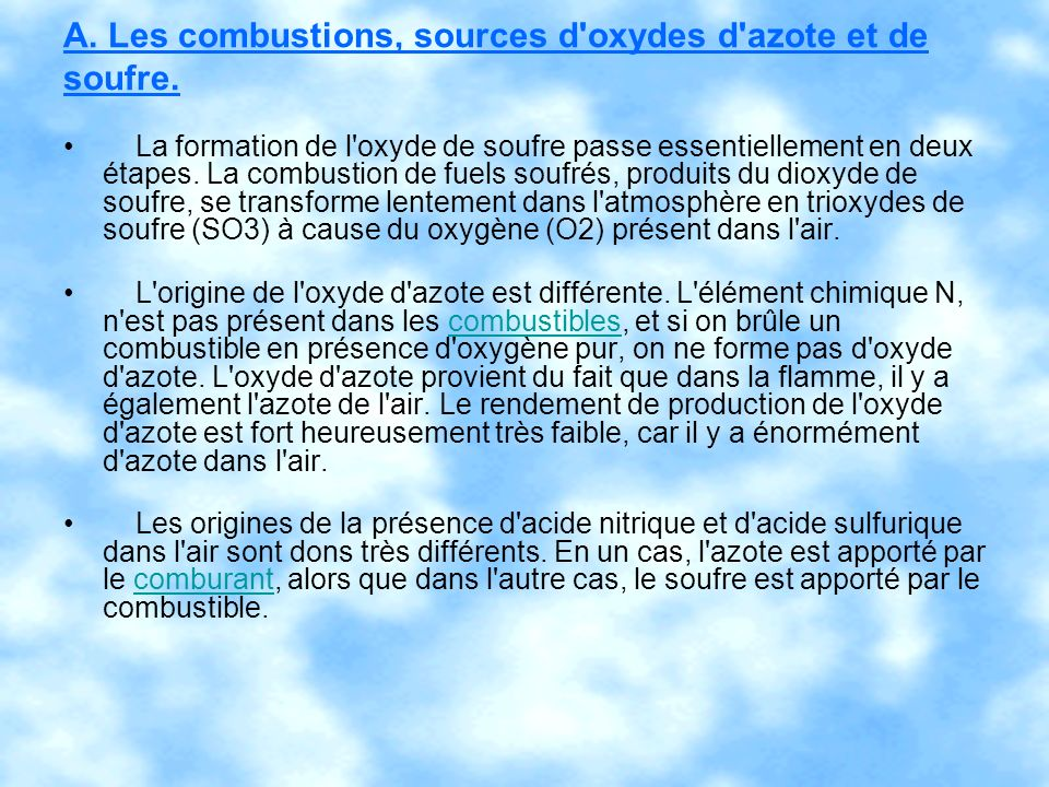 A. Les combustions, sources d oxydes d azote et de soufre.