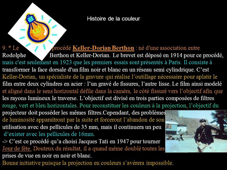 9. * Le procédé Keller-Dorian Berthon : né d une association entre