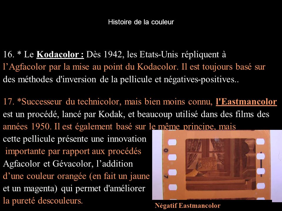 16. * Le Kodacolor : Dès 1942, les Etats-Unis répliquent à