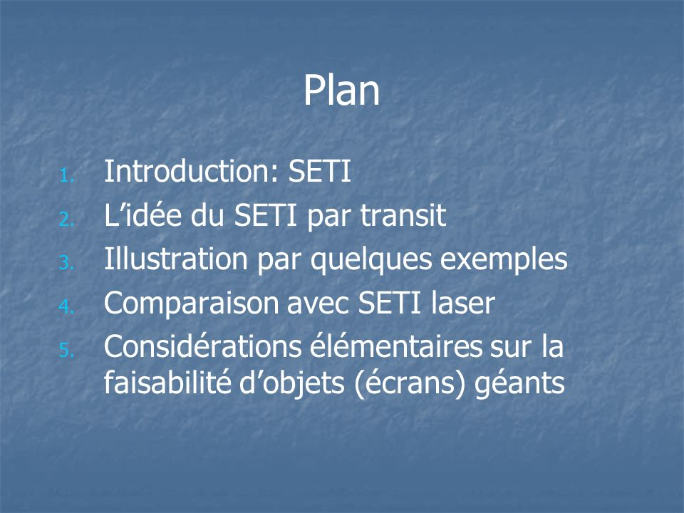 Plan Introduction: SETI L'idée du SETI par transit