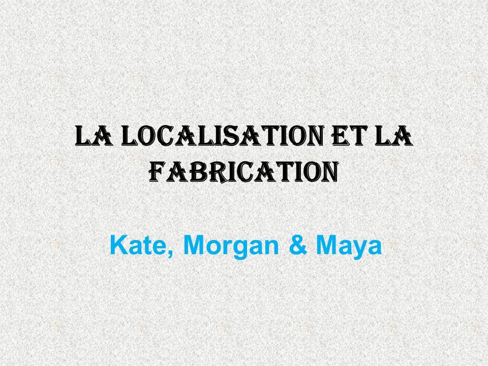 La Localisation et la Fabrication