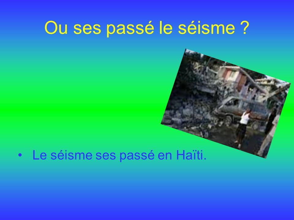 Ou ses passé le séisme Le séisme ses passé en Haïti.