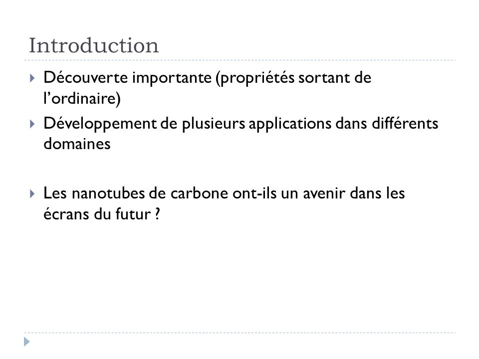 Introduction Découverte importante (propriétés sortant de l'ordinaire)