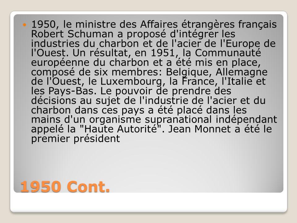 1950, le ministre des Affaires étrangères français Robert Schuman a proposé d intégrer les industries du charbon et de l acier de l Europe de l Ouest. Un résultat, en 1951, la Communauté européenne du charbon et a été mis en place, composé de six membres: Belgique, Allemagne de l Ouest, le Luxembourg, la France, l Italie et les Pays-Bas. Le pouvoir de prendre des décisions au sujet de l industrie de l acier et du charbon dans ces pays a été placé dans les mains d un organisme supranational indépendant appelé la Haute Autorité . Jean Monnet a été le premier président