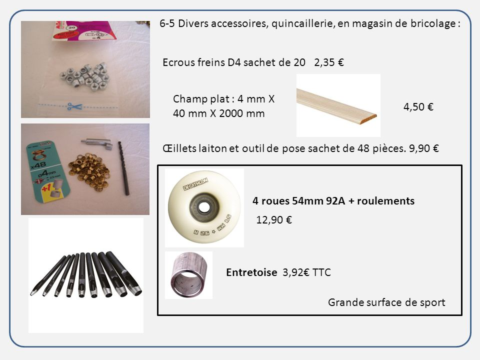 6-5 Divers accessoires, quincaillerie, en magasin de bricolage :
