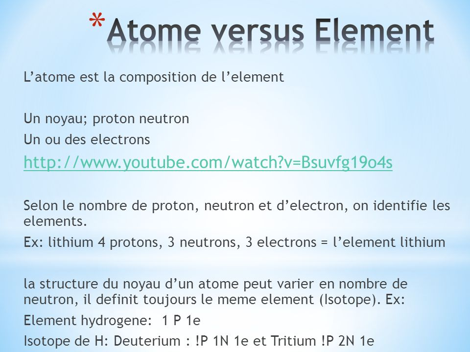 Atome versus Element http://www.youtube.com/watch v=Bsuvfg19o4s