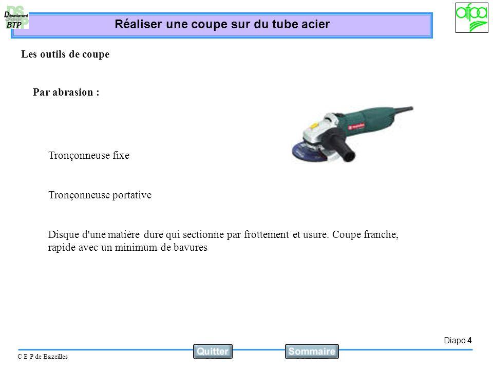 Les outils de coupePar abrasion : Tronçonneuse fixe. Tronçonneuse portative.