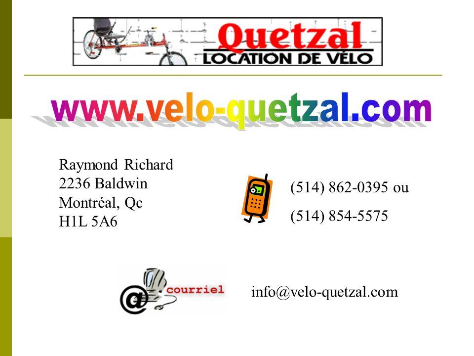 www.velo-quetzal.com Raymond Richard 2236 Baldwin Montréal, Qc H1L 5A6