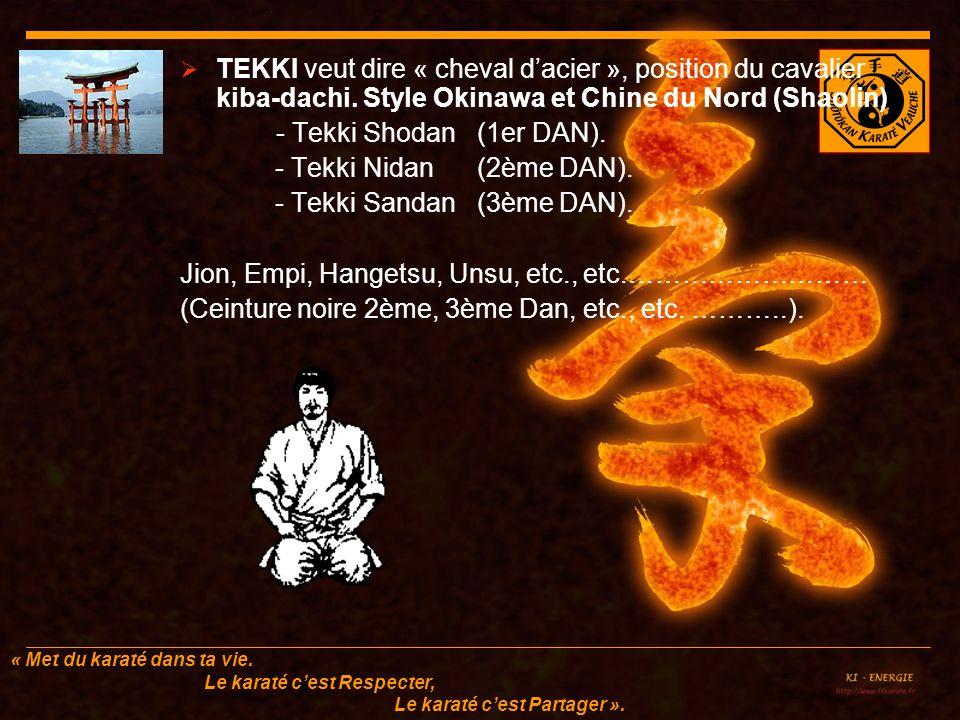 TEKKI veut dire « cheval d'acier », position du cavalier kiba-dachi