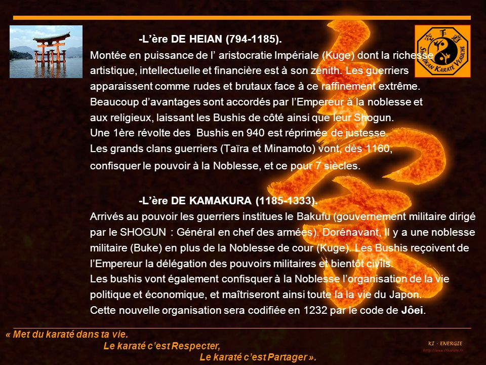 -L'ère DE HEIAN (794-1185). -L'ère DE KAMAKURA (1185-1333).
