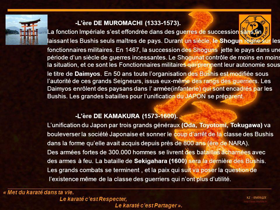-L'ère DE KAMAKURA (1573-1600). -L'ère DE MUROMACHI (1333-1573).