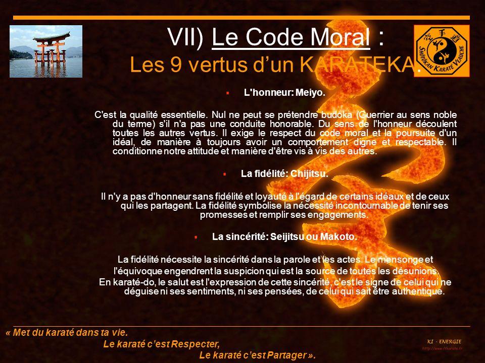 VII) Le Code Moral : Les 9 vertus d'un KARATEKA.
