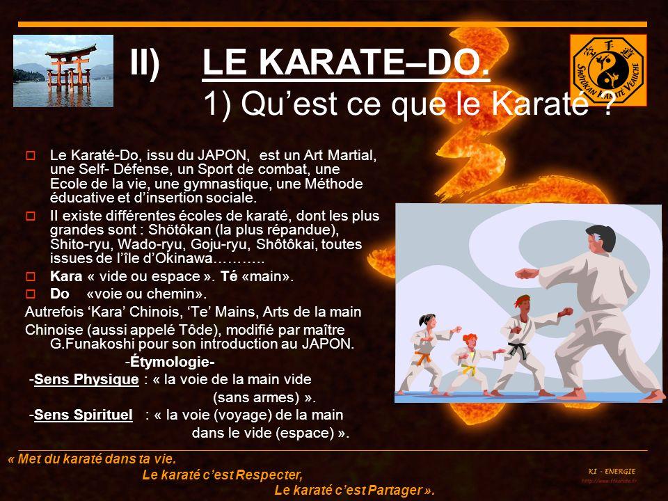 LE KARATE–DO. 1) Qu'est ce que le Karaté