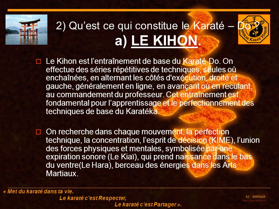2) Qu'est ce qui constitue le Karaté – Do a) LE KIHON.