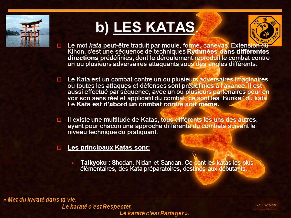 b) LES KATAS.