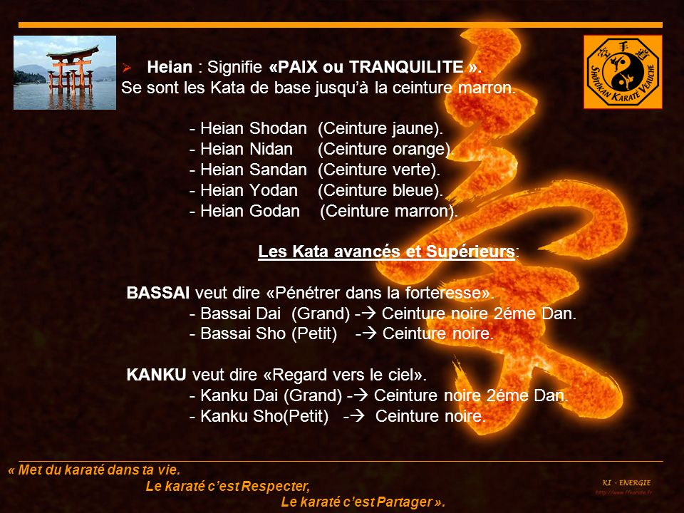 Heian : Signifie «PAIX ou TRANQUILITE ».