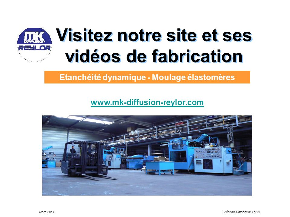 Visitez notre site et ses vidéos de fabrication