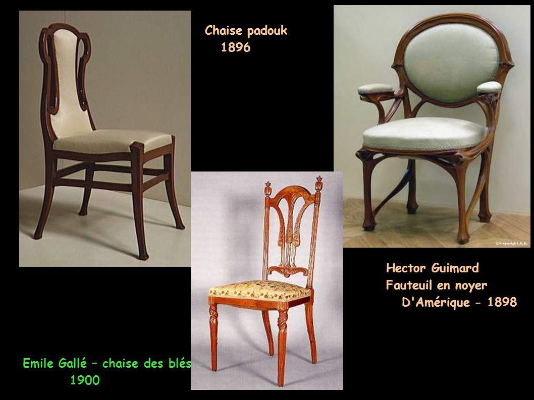 Chaise padouk 1896. Hector Guimard. Fauteuil en noyer. D Amérique - 1898. Emile Gallé – chaise des blés -