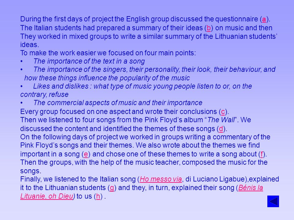 During the first days of project the English group discussed the questionnaire (a).