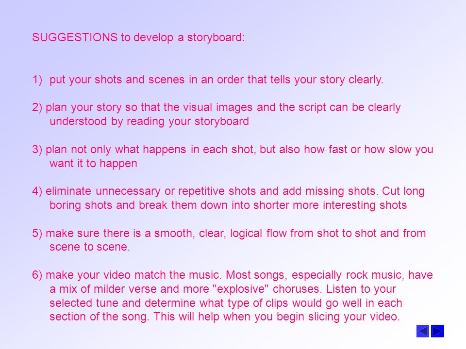 SUGGESTIONS to develop a storyboard:
