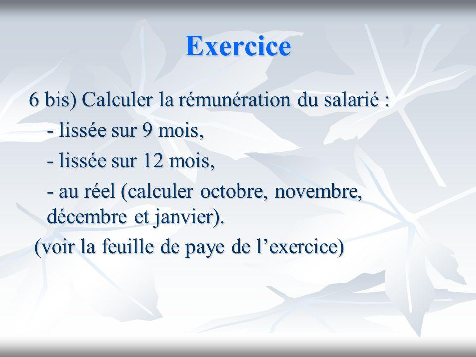 Exercice 6 bis) Calculer la rémunération du salarié :