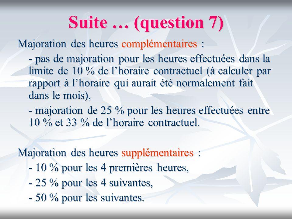 Suite … (question 7) Majoration des heures complémentaires :