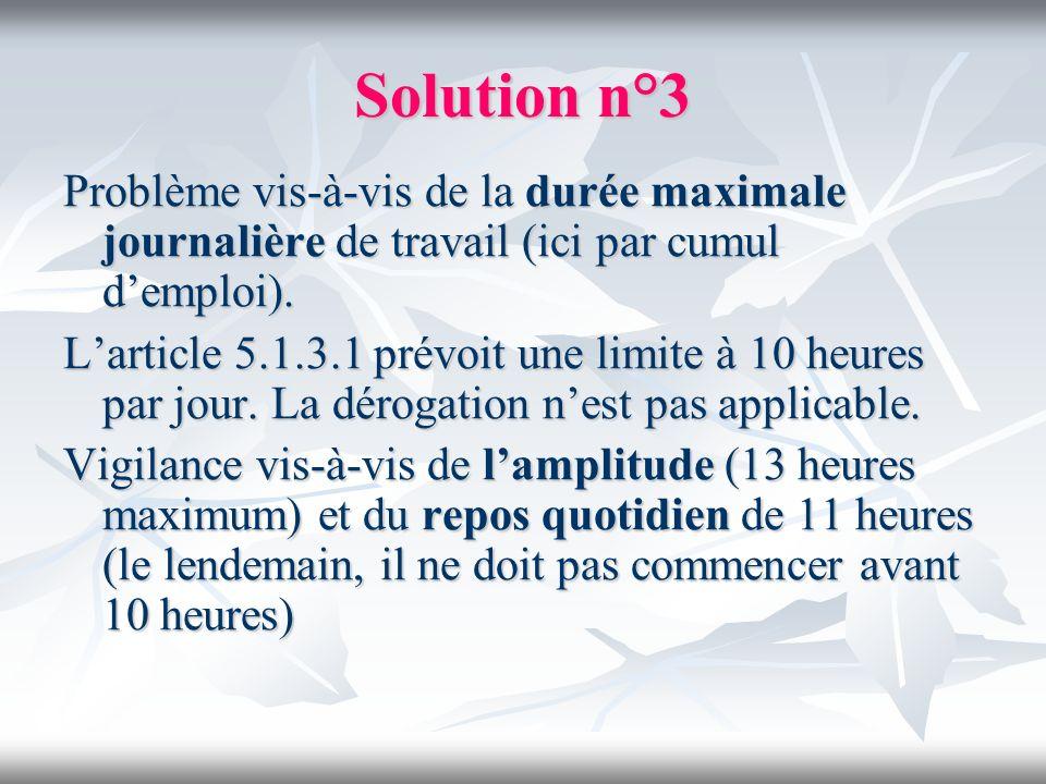 Solution n°3 Problème vis-à-vis de la durée maximale journalière de travail (ici par cumul d'emploi).