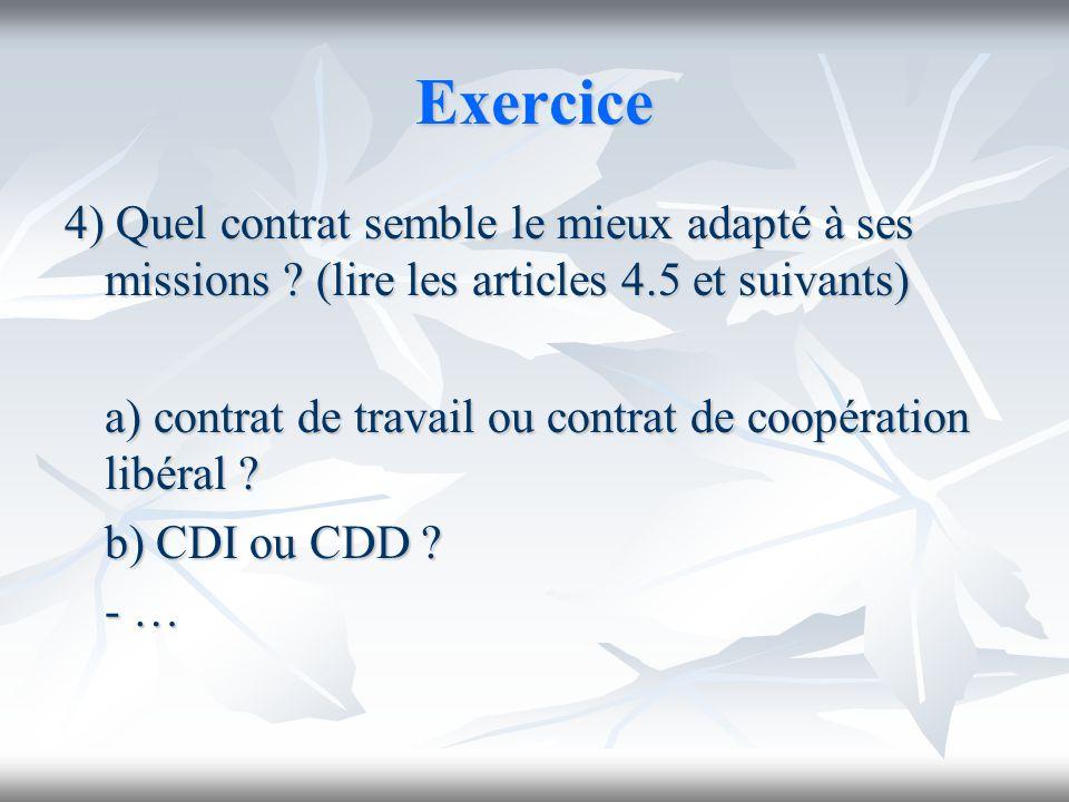 Exercice 4) Quel contrat semble le mieux adapté à ses missions (lire les articles 4.5 et suivants)
