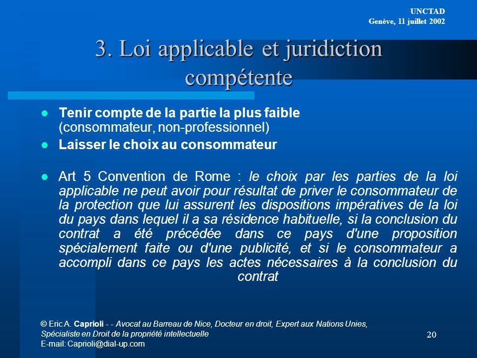 3. Loi applicable et juridiction compétente